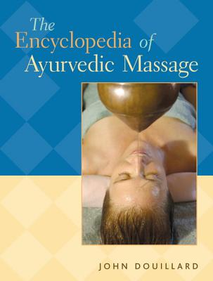 The Encyclopedia of Ayurvedic Massage Cover