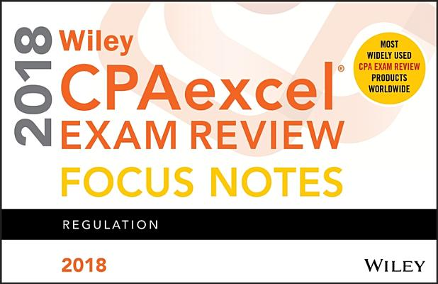 Wiley Cpaexcel Exam Review 2018 Focus Notes: Regulation Cover Image