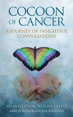 Cocoon of Cancer: An Invitation to Love Deeply Cover Image
