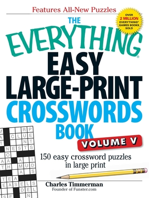 The Everything Easy Large-Print Crosswords Book, Volume V: 150 Easy Crossword Puzzles in Large Print (Everything®) Cover Image