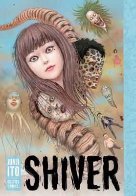 Shiver: Junji Ito Selected Stories Cover Image