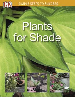 Plants for Shade: Simple Steps to Success Cover Image