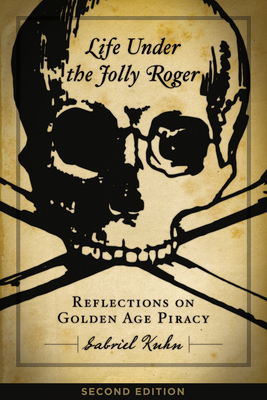 Life Under the Jolly Roger: Reflections on Golden Age Piracy cover