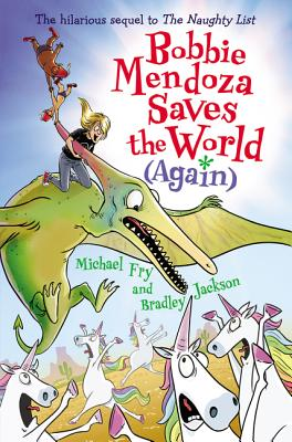 Bobbie Mendoza Saves the World (Again) by Michael Fry and Bradley Jackson