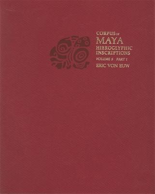Corpus of Maya Hieroglyphic Inscriptions, Volume 5: Part 1: Xultun Cover Image