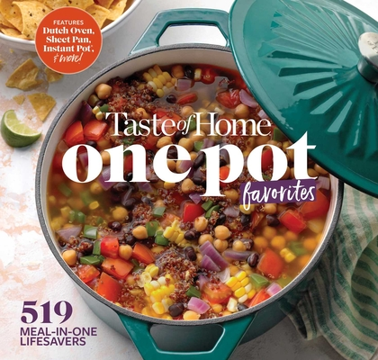 Taste of Home One Pot Favorites: 519 Dutch Oven, Instant Pot®, Sheet Pan and other meal-in-one lifesavers Cover Image