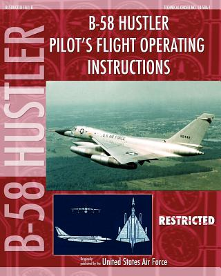 B-58 Hustler Pilot's Flight Operating Instructions Cover Image