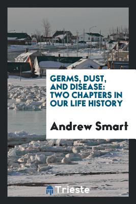 Germs, Dust, and Disease: Two Chapters in Our Life History cover