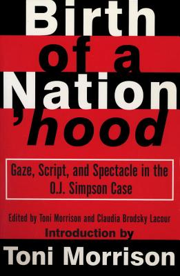 Birth of a Nation'hood: Gaze, Script, and Spectacle in the O.J. Simpson Case Cover Image