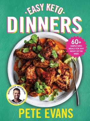 Easy Keto Dinners: 60+ Simple Keto Meals for Any Night of the Week Cover Image