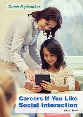 Careers If You Like Social Interaction (Career Exploration) Cover Image