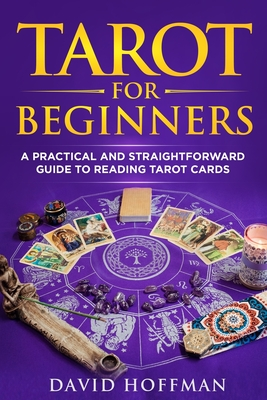 Tarot for Beginners: a practical and straightforward guide to reading tarot cards Cover Image