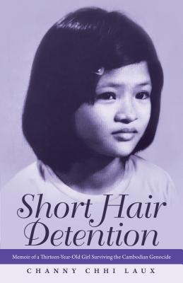 Short Hair Detention: Memoir of a Thirteen-Year-Old Girl Surviving the Cambodian Genocide Cover Image