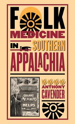 Folk Medicine in Southern Appalachia Cover Image