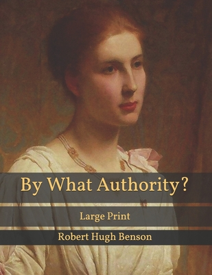 By What Authority?: Large Print Cover Image