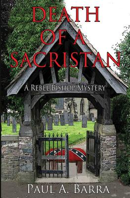 Death of a Sacristan: A Rebel Bishop Mystery Cover Image