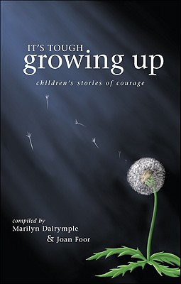 It's Tough Growing Up: Children's Stories of Courage Cover Image