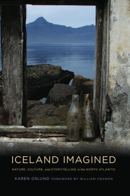 Iceland Imagined: Nature, Culture, and Storytelling in the North Atlantic (Weyerhaeuser Environmental Books) Cover Image