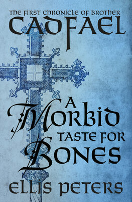 A Morbid Taste for Bones (Chronicles of Brother Cadfael #1) Cover Image