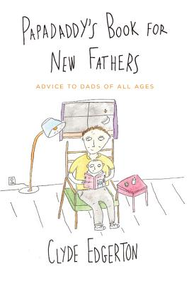 Papadaddy's Book for New Fathers: Advice to Dads of All Ages Cover Image