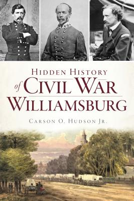 Hidden History of Civil War Williamsburg Cover Image