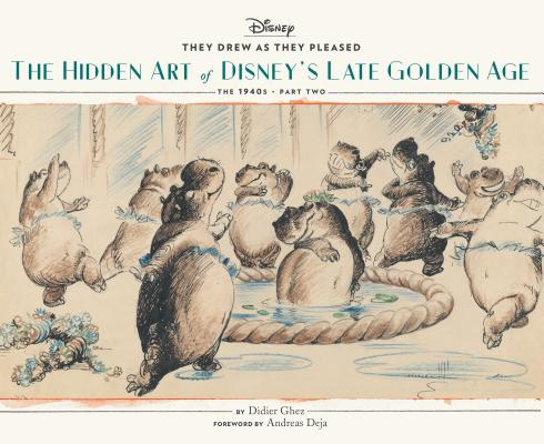 They Drew as They Pleased Vol. 3: The Hidden Art of Disney's Late Golden Age (The 1940s - Part Two) (Art of Disney, Cartoon Illustrations, Books about Movies) Cover Image