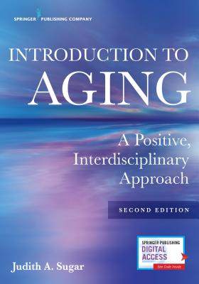 Introduction to Aging: A Positive, Interdisciplinary Approach Cover Image