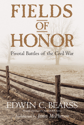 Fields of Honor: Pivotal Battles of the Civil War Cover Image