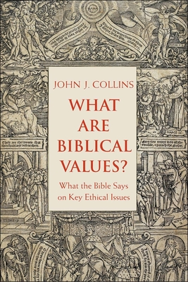 What Are Biblical Values?: What the Bible Says on Key Ethical Issues Cover Image