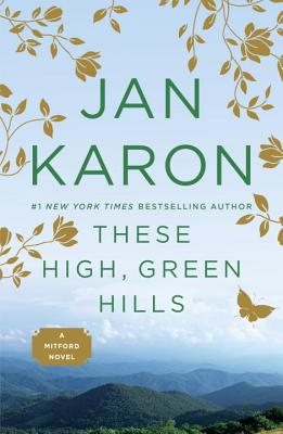 These High, Green Hills (A Mitford Novel #3) Cover Image