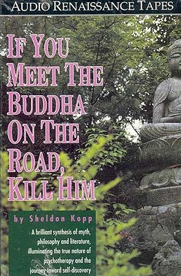 If You Meet the Buddha on the Road, Kill Him!: The Pilgrimage of Psychotherapy Patients Cover Image