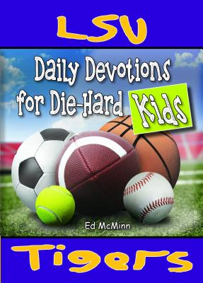 Daily Devotions for Die-Hard Kids LSU Tigers Cover Image