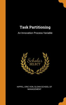 Task Partitioning: An Innovation Process Variable Cover Image