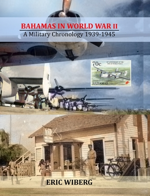 Bahamas in World War II: A Military Chronology 1939-1945 Cover Image