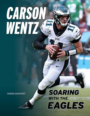 Carson Wentz: Soaring with the Eagles Cover Image