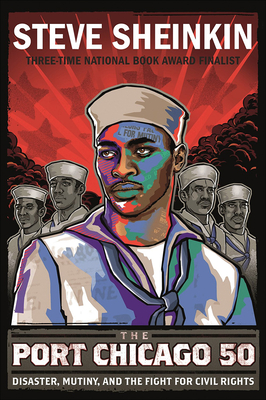 Port Chicago 50: Disaster, Mutiny, and the Fight for Civil Rights Cover Image