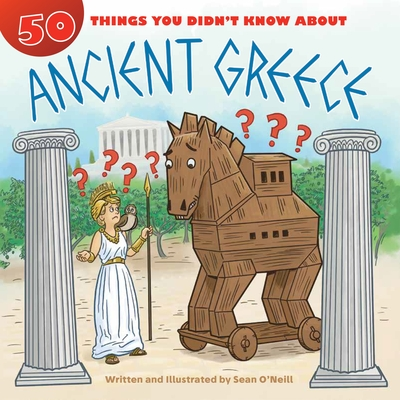 50 Things You Didn't Know about Ancient Greece Cover Image