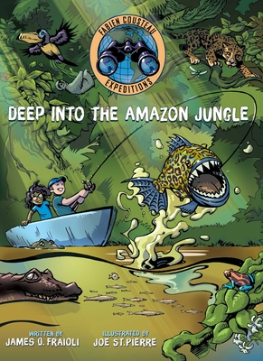 Deep into the Amazon Jungle (Fabien Cousteau Expeditions) Cover Image