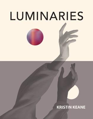 LUMINARIES - by Kristin Keane