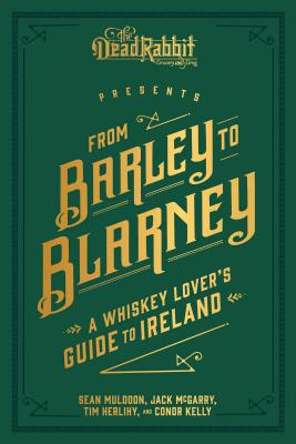 From Barley to Blarney: A Whiskey Lover's Guide to Ireland Cover Image