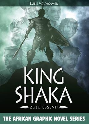 King Shaka: Zulu Legend (African Graphic Novel) Cover Image