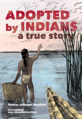 Adopted by Indians: A True Story Cover Image