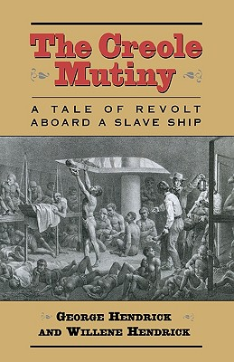 The Creole Mutiny: A Tale of Revolt Aboard a Slave Ship Cover Image