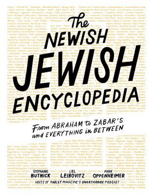 The Newish Jewish Encyclopedia: From Abraham to Zabar's and Everything in Between Cover Image