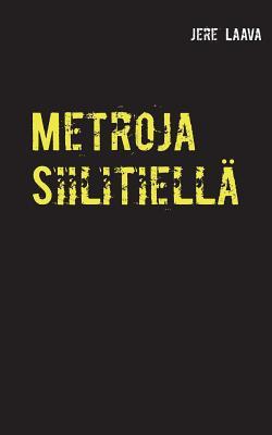 Metroja Siilitiella Cover Image
