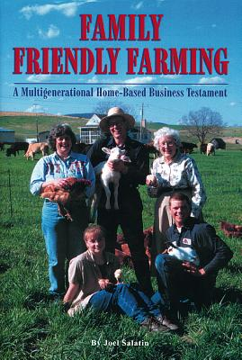 Family Friendly Farming: A Multi-Generational Home-Based Business Testament Cover Image