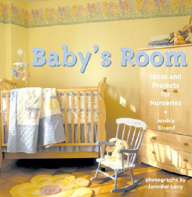 Baby's Room: Ideas and Projects for Nurseries Cover Image