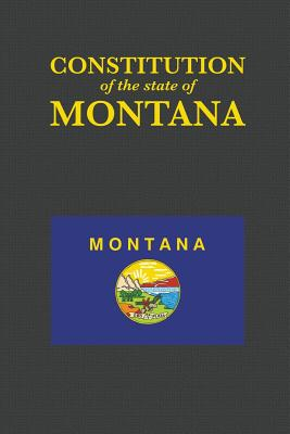 The Constitution of the State of Montana (Us Constitution #41) Cover Image