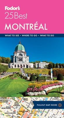 Fodor's Montreal 25 Best (Full-Color Travel Guide #9) Cover Image