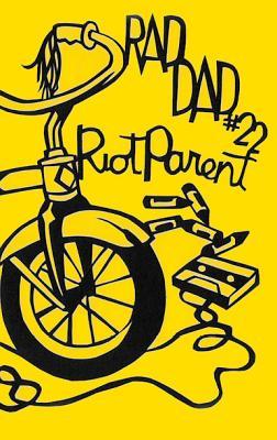 Rad Dad #22: Riot Parent Cover Image